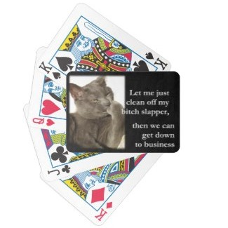 LOL Cat with Attitude! B*t*ch Slapper Cleaning! Playing Cards