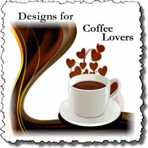 Designs for Coffee Lovers