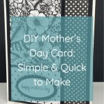 DIY Mother's Day Card: Simple & Quick to Make