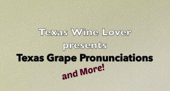 Texas Grape Pronunciations and More
