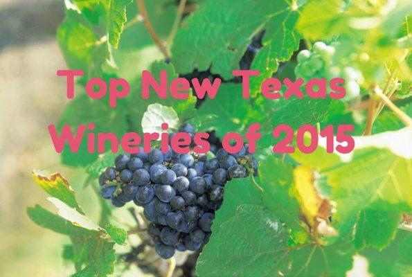 Top 2015 New Texas Wineries