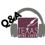 TWL031 – Texas Wine Lover's Q&A Podcast