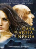 Casa de Areia e Névoa (House of Sand and Fog, 2003, EUA) [C#033]