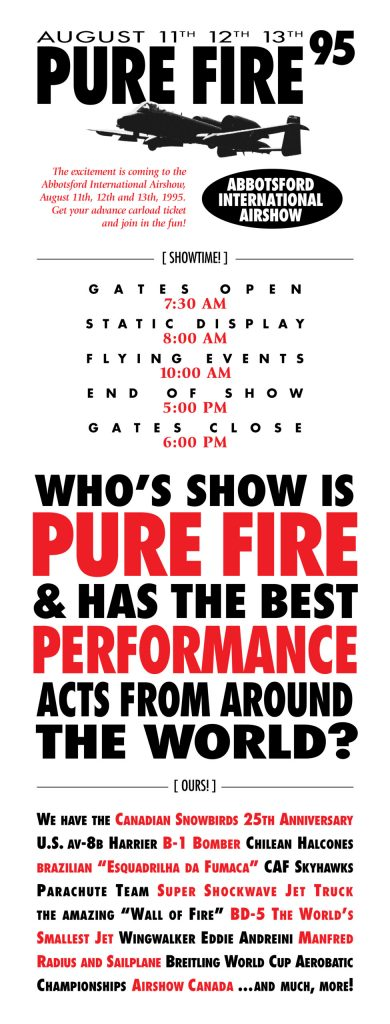 WHOSE SHOW IS PURE FIRE & HAS THE BEST PERFORMANCE ACTS FROM AROUND THE WORLD? Abbotsford International Airshow (Writing, Design)