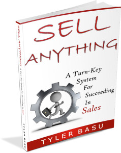 Sell Anything: A Turn-Key System For Succeeding In Sales by Tyler Basu