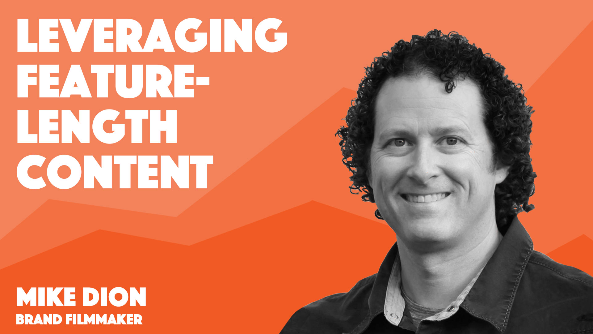 video session cover shows how mike dion uses documentary films to create content marketing for brands