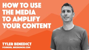 tyler benedict session video cover about how to work with the media to increase brand exposure
