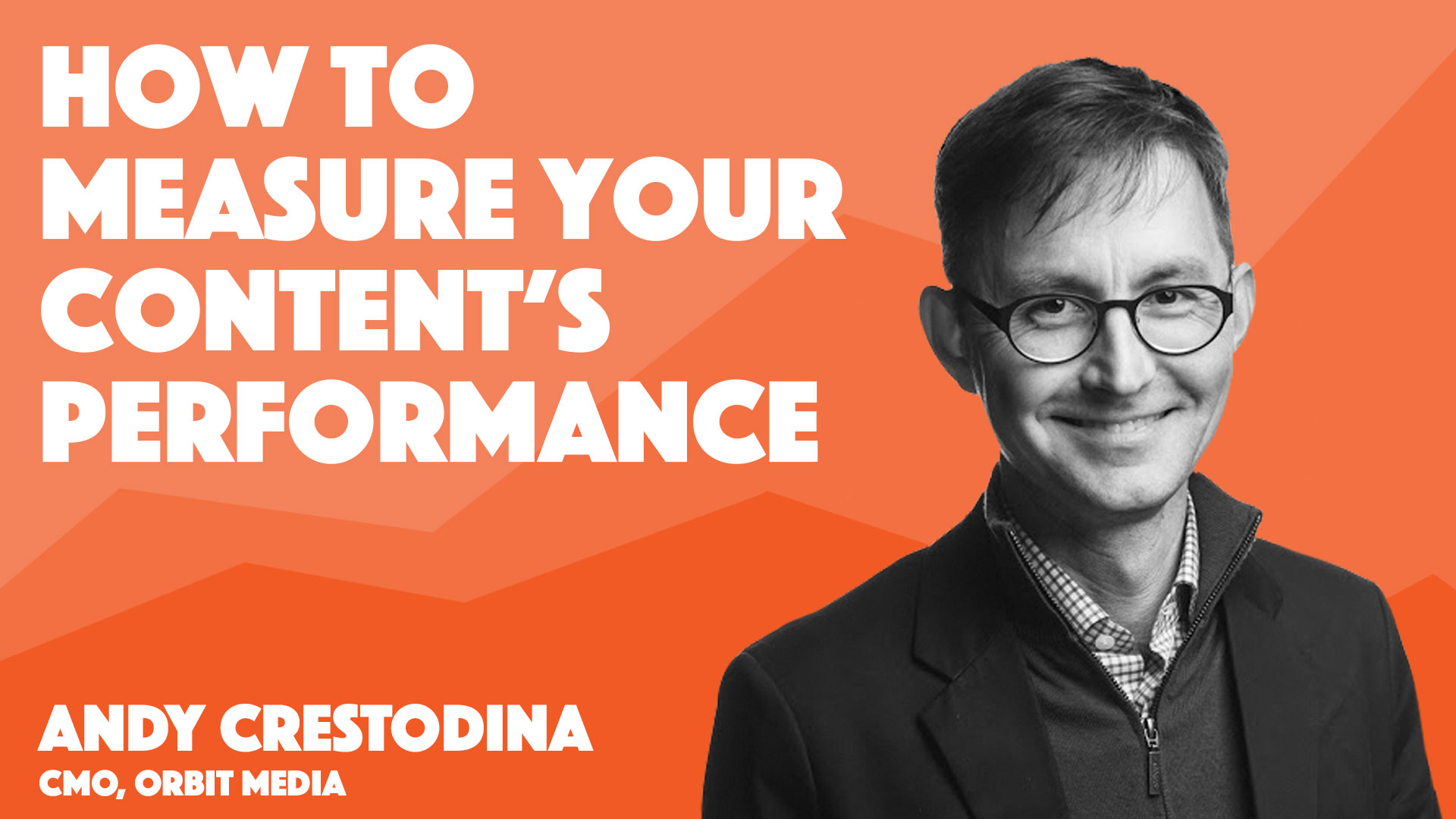 video cover art for andy crestodina's session on how to use google analytics to test and measure your content marketing performance