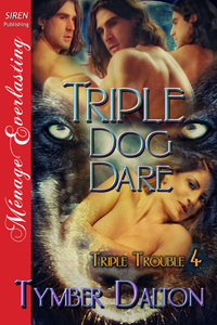 Triple Dog Dare (Triple Trouble 4)