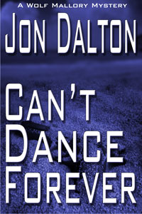 Can't Dance Forever (Wolf Mallory Mystery)