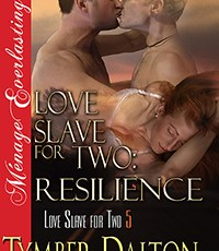 Available for Pre-Order – Love Slave for Two: Resilience (Book 5)