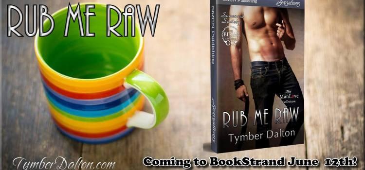Now Available: Rub Me Raw (Suncoast Society)