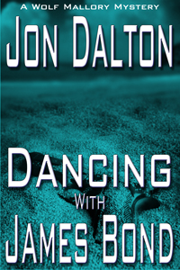 Dancing With James Bond (Wolf Mallory Mystery)