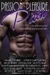 Passion, Pleasure, Pain: An anthology of Dominance and submission.