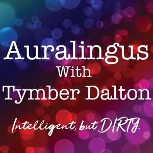 PODCAST: Auralingus With Tymber Dalton