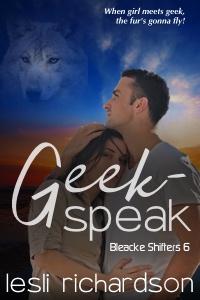 Geek-Speak (Bleacke Shifters 6) expanded version.