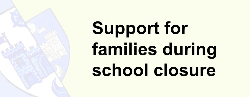 Support for families during school closure