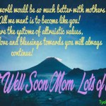 For Mom Only Recover Soon Wishes Images Gifs Quotes
