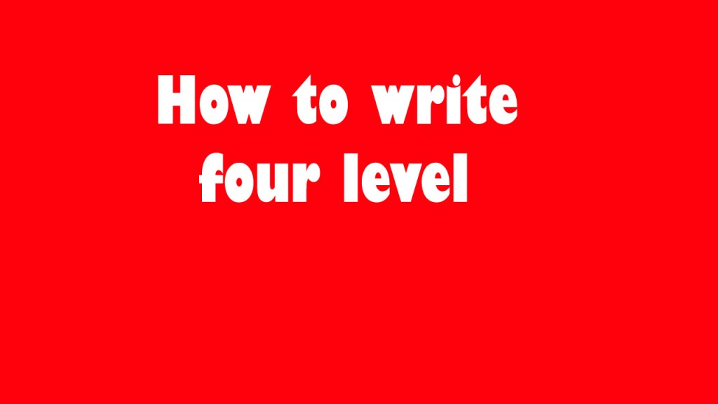 Structure of four level writing