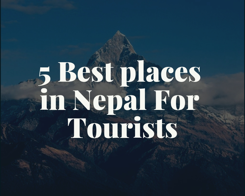 Best places Nepal tourist