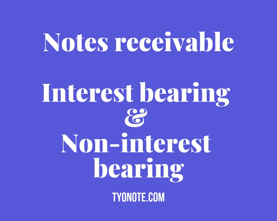 notes receivable types interest bearing non-interest bearing