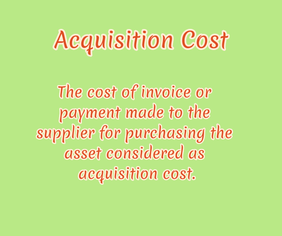 acquisition cost definition example