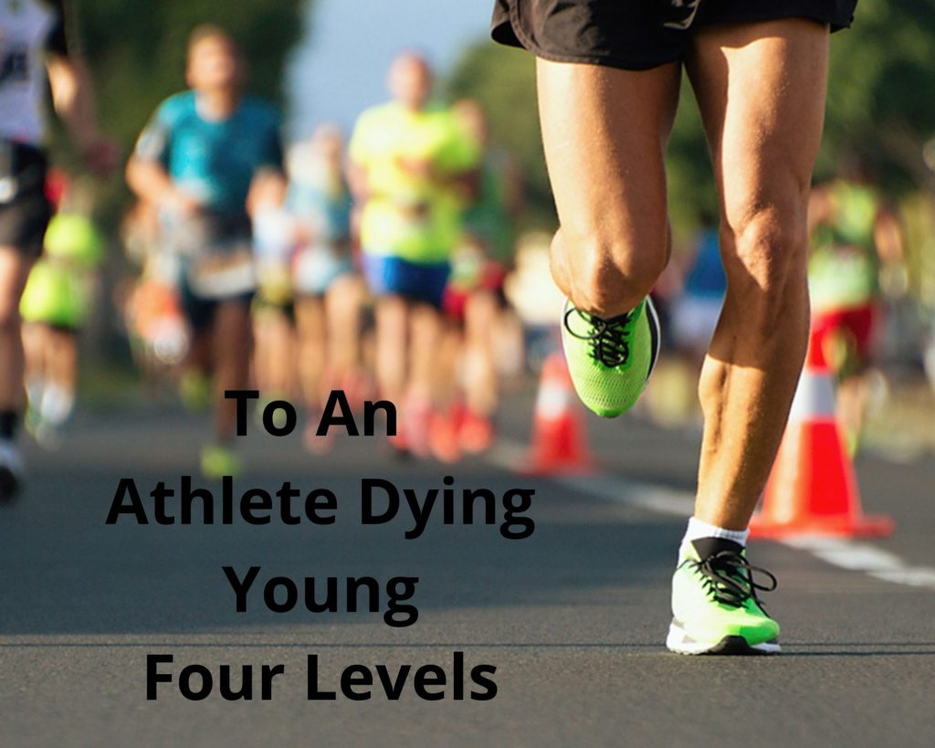 to an athlete dying young four levels