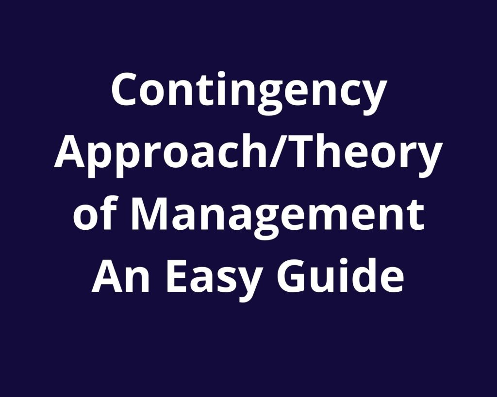 guide to contingency approach of management
