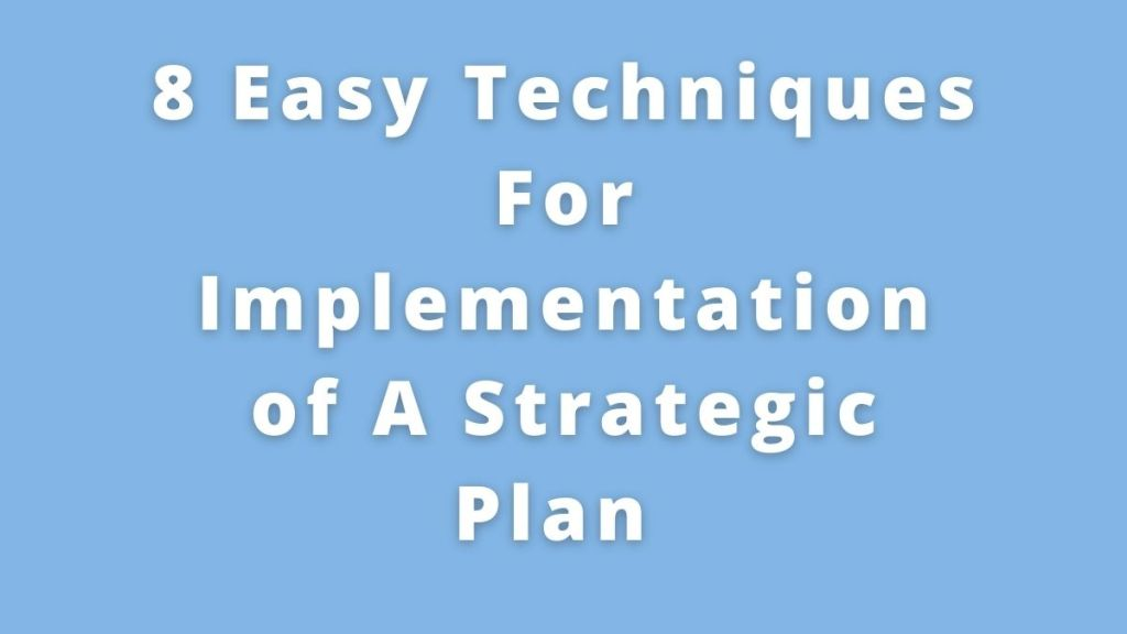 Implementation of A Strategic Plan