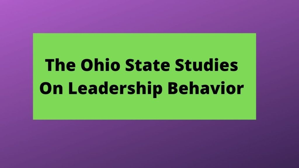 Ohio State Studies On Leadership Behavior