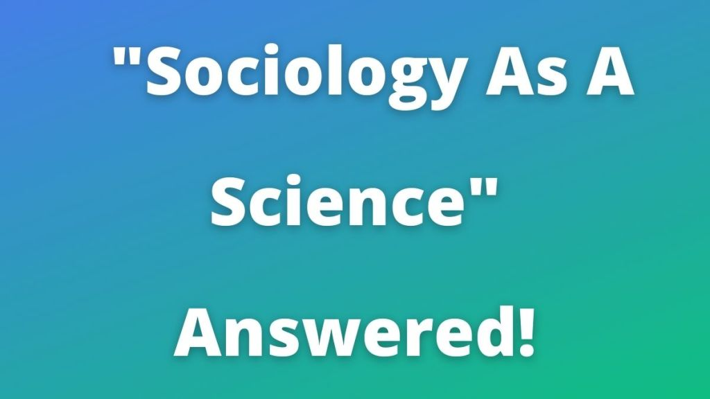 Sociology As A Science