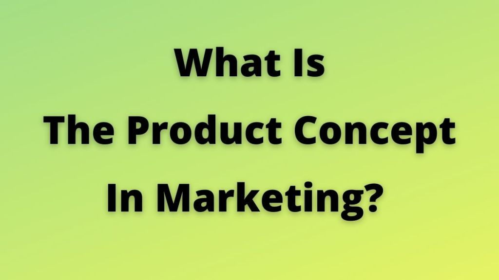 Product Concept In Marketing