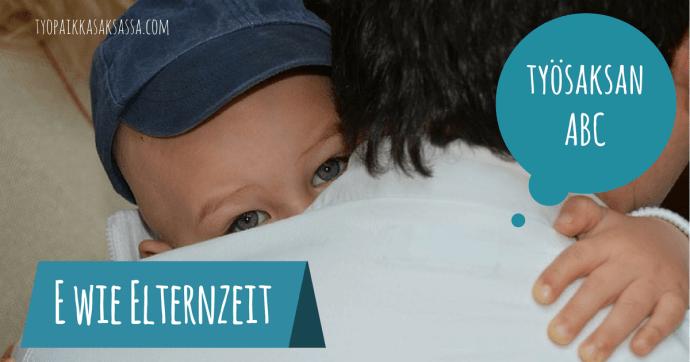 Työpaikka Saksassa Elternzeit