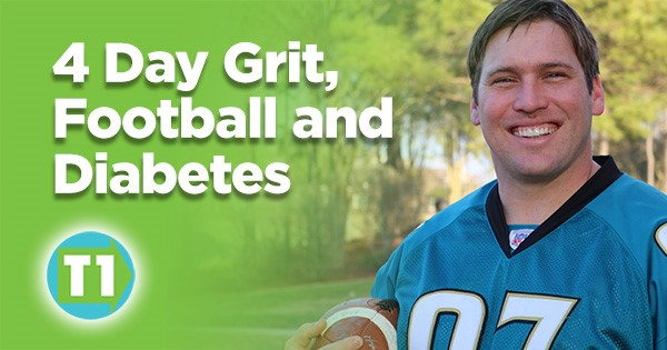 Blog Post by Brandon Green 4 Day Grit, Football and Diabetes