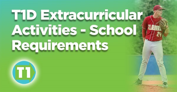 T1D Extracurricular Activities School Requirements