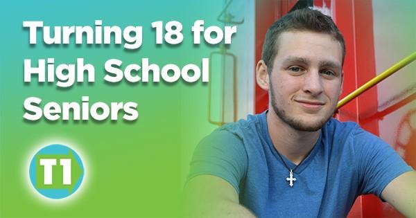 Turning 18 for High School Seniors