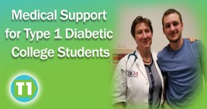 Medical Support for Type 1 Diabetes at College