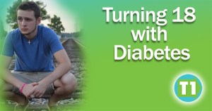 Turning 18 with Type 1 Diabetes