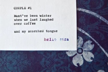 """Couple #1"" by Billimarie Lubiano Robinson: ""Must've been winter / when we last laughed / over coffee // and my scorched tongue"" (Typewriter Poetry)"