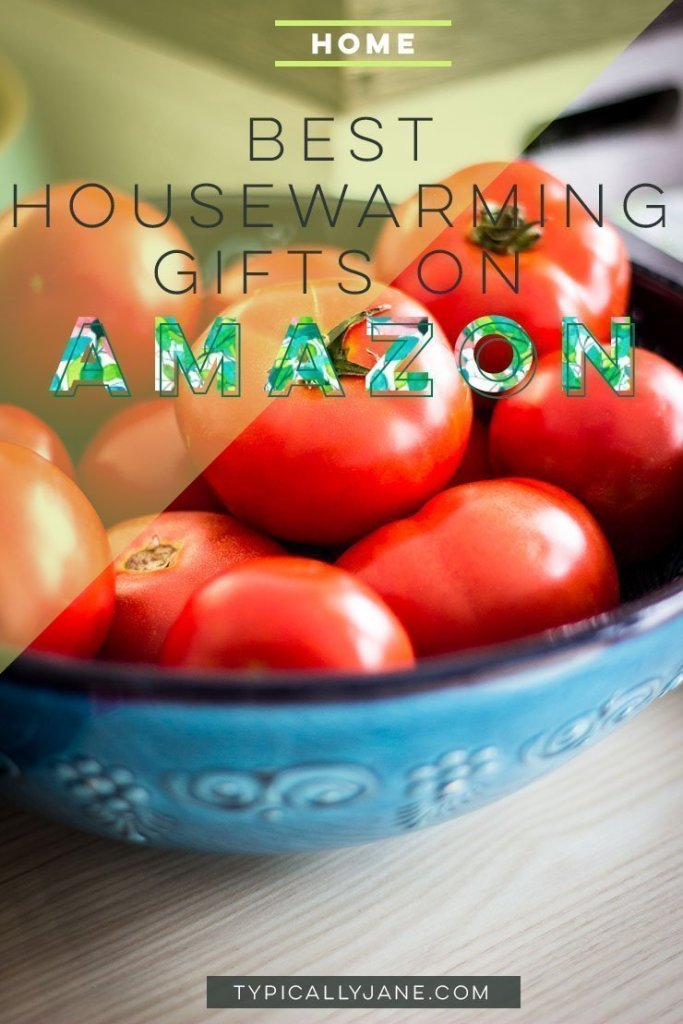 Best Housewarming Gifts On Amazon Typically Jane