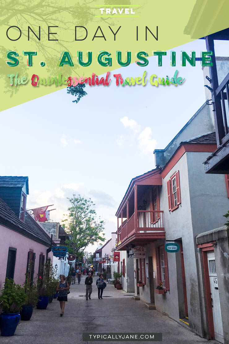 one day in st. augustine the quintessential travel guide
