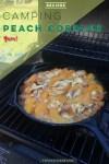 camping breakfast campfire breakfast peach cobbler