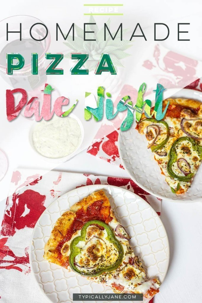 homemade pizza date night, date night at home, easy weeknight dinner recipe