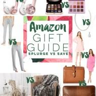 Splurge vs Save Gift Ideas on Amazon | Last Minute Gifts