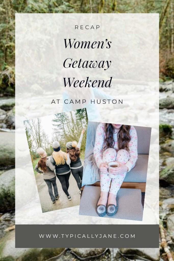 recap of camp Huston women's getaway weekend