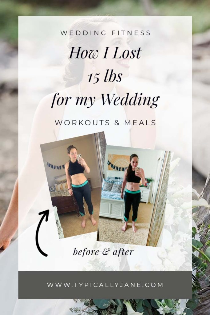 wedding fitness how i lost 15 lbs for my wedding before and after