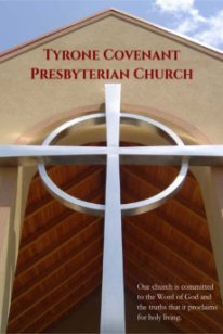 Church Profile - Tyrone Covevant Presbyterian Church