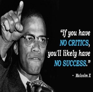 Malcom X_Tyrone Smith_inspirational-quote-critics-success