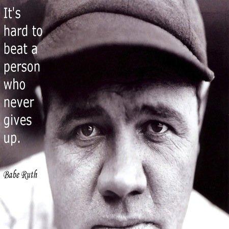 Babe Ruth_Tyrone Smith_win_work_positive