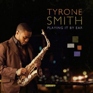 Playing It By Ear - Tyrone Smith